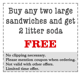 Buy any 2 large sandwiches and receive order of french fries free