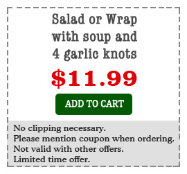 Salad or Wrap with soup and 4 Garlic Knots